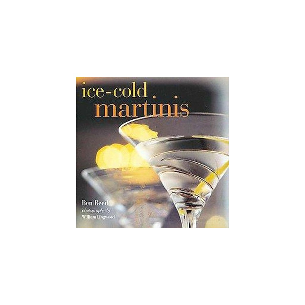 Ice-Cold Martinis (Hardcover) (Ben Reed)