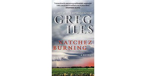 Natchez Burning ( Penn Cage) (Reprint) (Paperback) by Greg Iles - image 1 of 1
