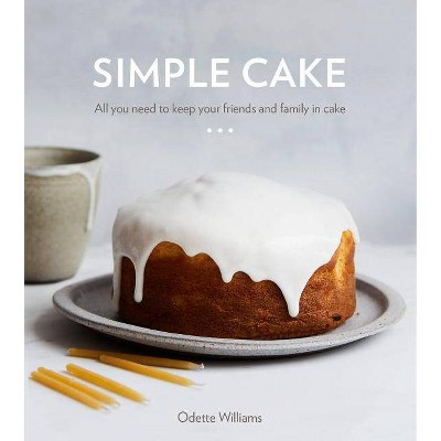 Simple Cake - by Odette Williams (Hardcover)