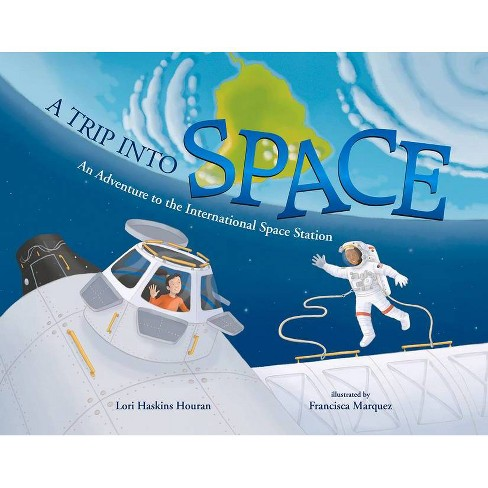 A Trip Into Space - by  Lori Haskins Houran (Paperback) - image 1 of 1