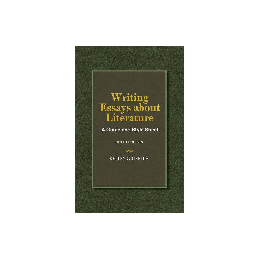 Writing Essays About Literature 9th Edition By Kelley Griffith Paperback