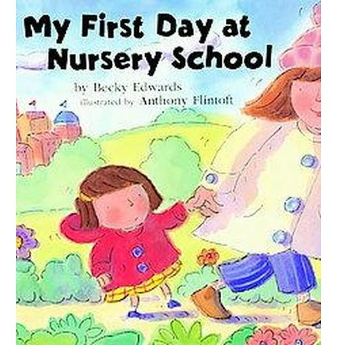 My First Day at Nursery School (Reprint) (Paperback) (Becky Edwards) - image 1 of 1