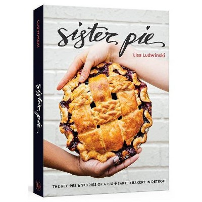 Sister Pie - by Lisa Ludwinski (Hardcover)