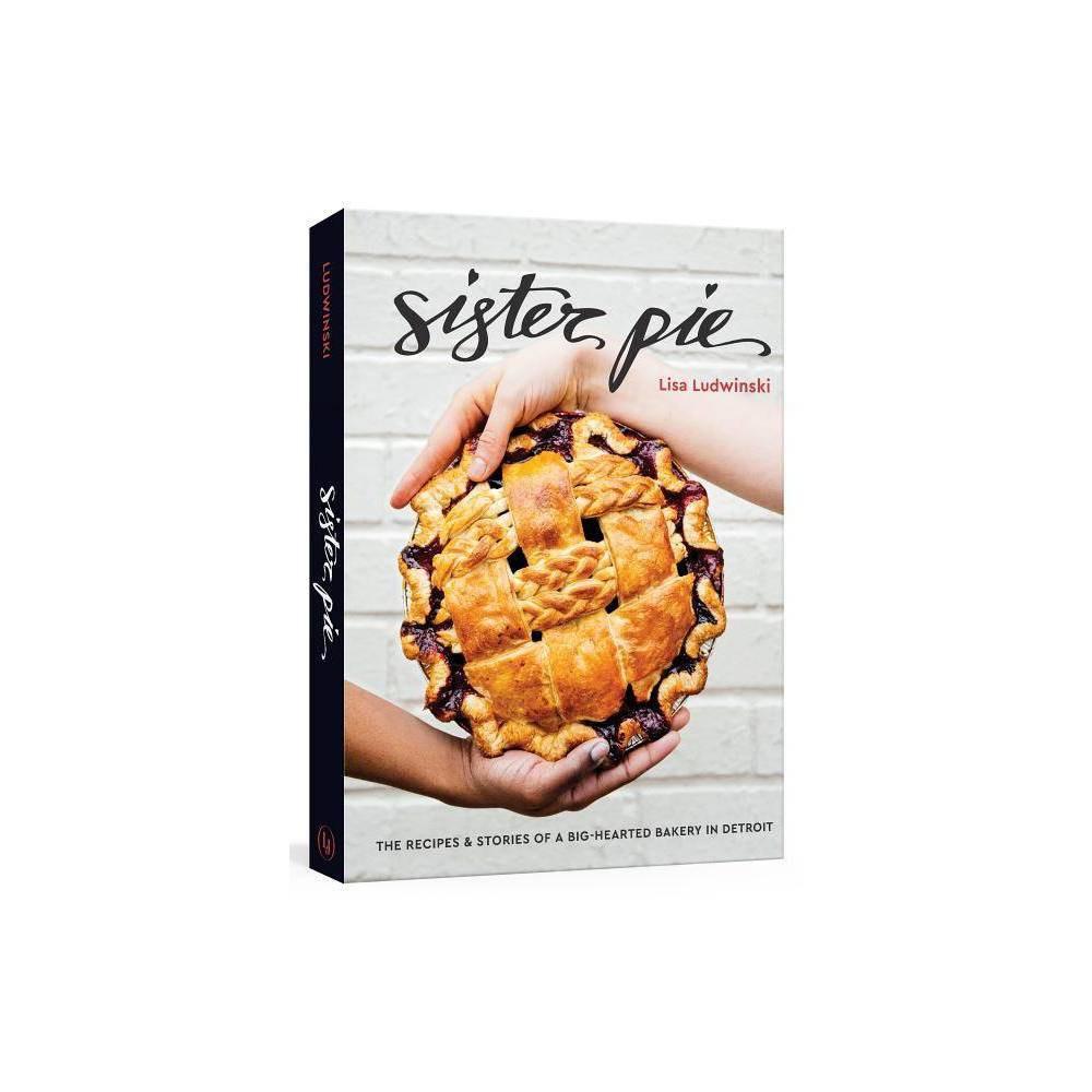 Sister Pie By Lisa Ludwinski Hardcover