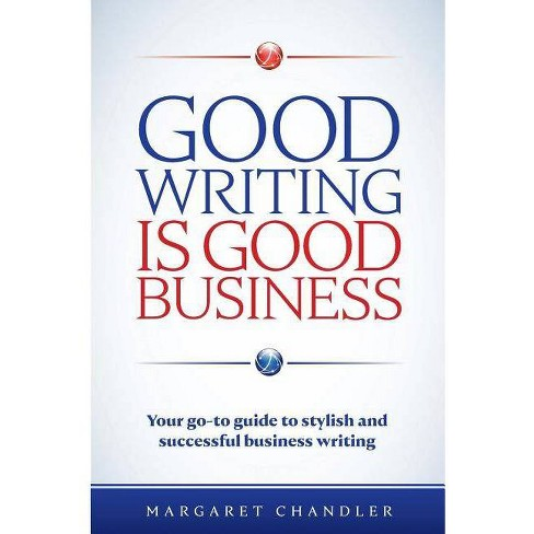 Good Writing Is Good Business - by  Margaret Chandler (Paperback) - image 1 of 1