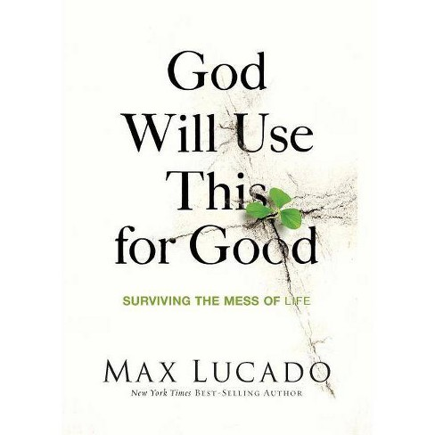 God Will Use This for Good - by  Max Lucado (Paperback) - image 1 of 1