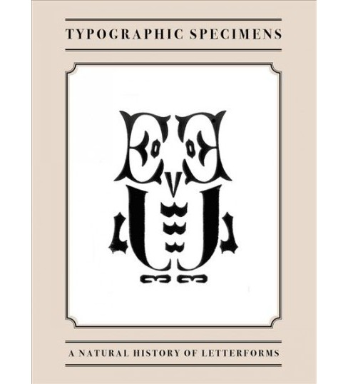 Typographic Specimens : A Natural History of Letterforms -  by A. W. Bainbridge (Hardcover) - image 1 of 1