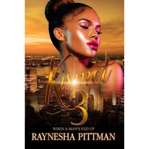 Kismet 3 - by  Raynesha Pittman (Paperback) - image 1 of 1