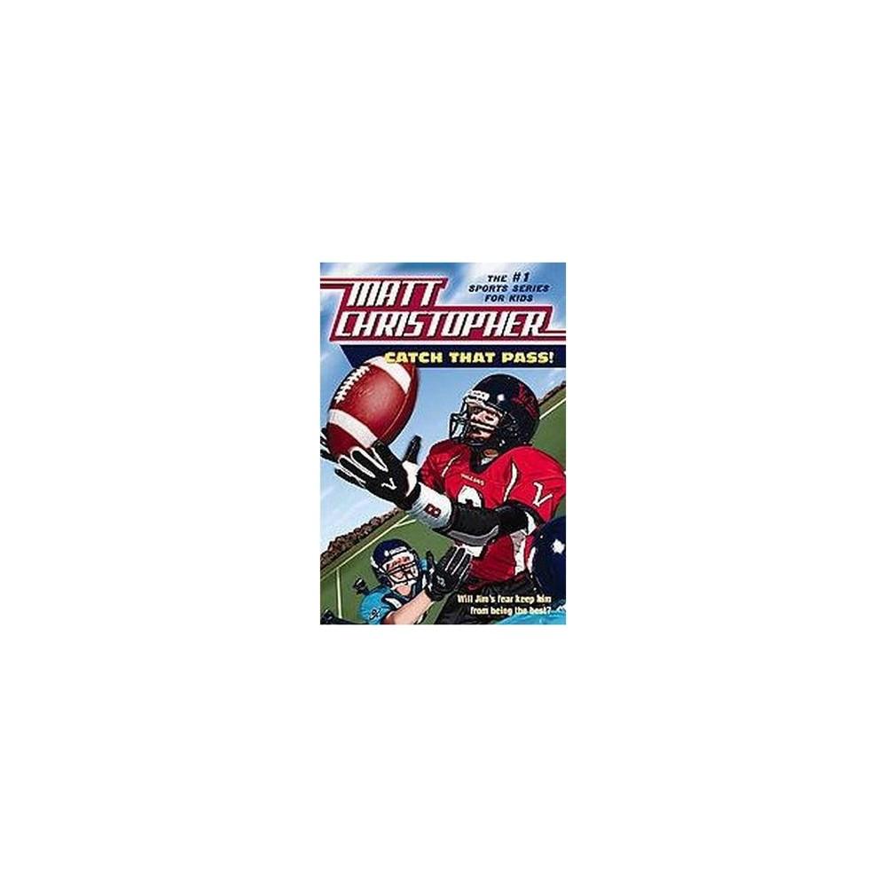 Catch That Pass! (Paperback) (Matt Christopher)