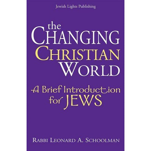 The Changing Christian World - by  Leonard A Schoolman (Paperback) - image 1 of 1