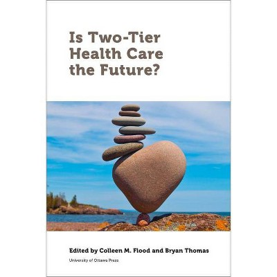 Is Two-Tier Health Care the Future? - (Law, Technology and Media) (Paperback)