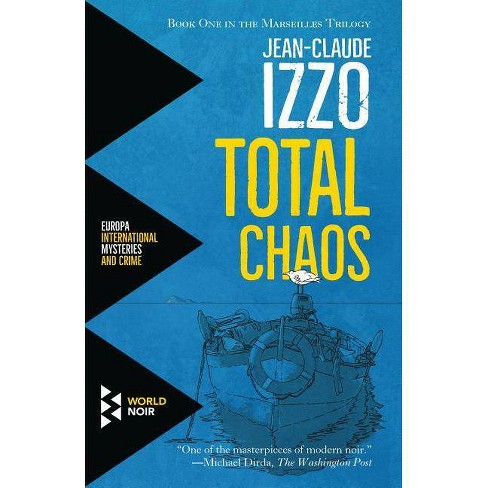 Total Chaos - (Marseilles Trilogy) by  Jean-Claude Izzo (Paperback) - image 1 of 1
