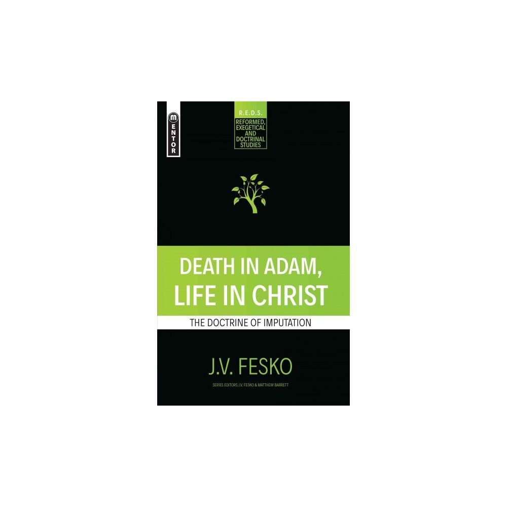 Death in Adam, Life in Christ : The Doctrine of Imputation (Paperback) (J. V. Fesko)