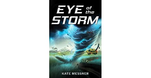 Eye of the Storm (Paperback) (Kate Messner) - image 1 of 1
