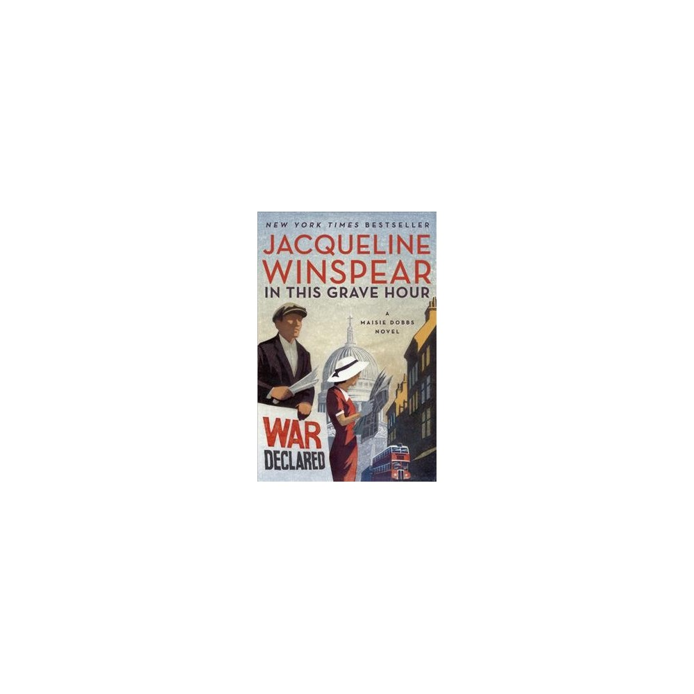 In This Grave Hour - Reprint (Maisie Dobbs) by Jacqueline Winspear (Paperback)