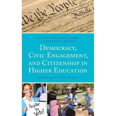 Democracy, Civic Engagement, and Citizenship in Higher Education - (Hardcover) - image 1 of 1