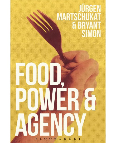 Food, Power, and Agency (Hardcover) - image 1 of 1