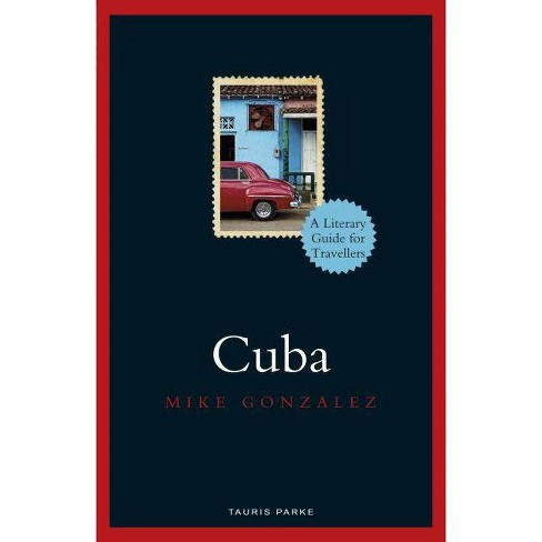 Cuba - (Literary Guides for Travellers) by  Mike Gonzalez (Hardcover) - image 1 of 1