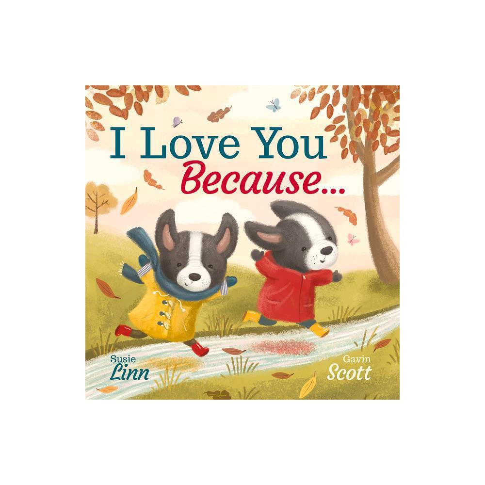 I Love You Because Padded Picture Storybook By Susie Linn Hardcover