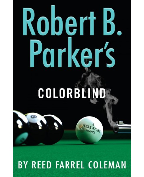 Robert B. Parker's Colorblind -  (Jesse Stone) by Reed Farrel Coleman (Hardcover) - image 1 of 1