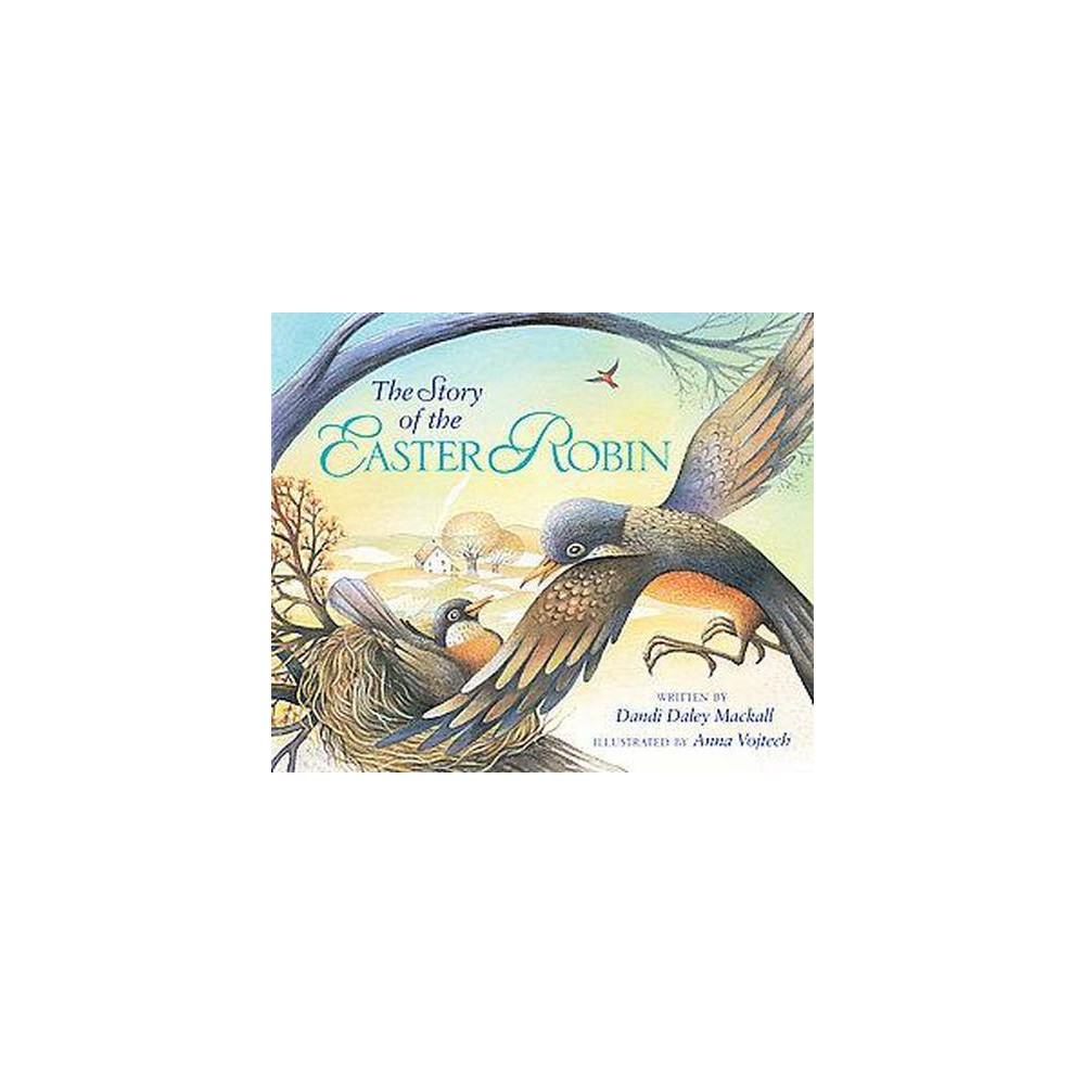 Story of the Easter Robin (Hardcover) (Dandi Daley Mackall)