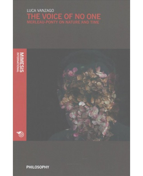 Voice of No One : Merleau-Ponty on Time and Nature (Paperback) (Luca Vanzago) - image 1 of 1