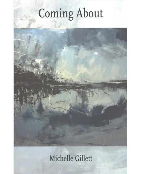 Coming About -  (Stahlecker Selections) by Michelle Gillett (Paperback) - image 1 of 1
