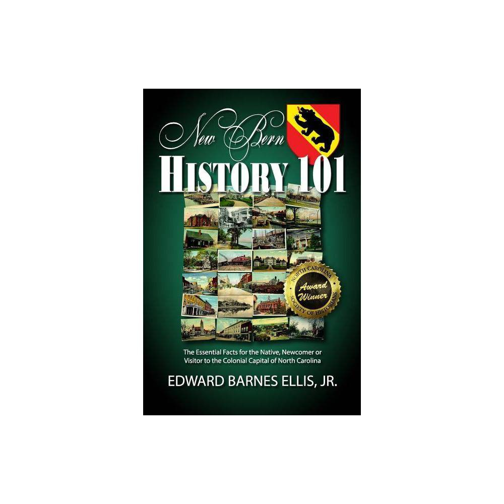 New Bern History 101 By Edward Barnes Ellis Jr Paperback