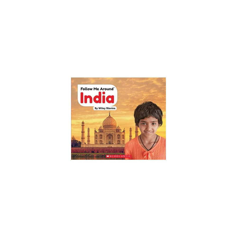 India - (Follow Me Around) by Wiley Blevins (Paperback)