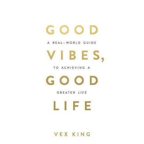Good Vibes, Good Life - by  Vex King (Paperback) - image 1 of 1