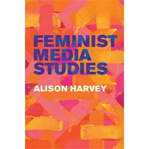 Feminist Media Studies - by  Alison Harvey (Hardcover) - image 1 of 1