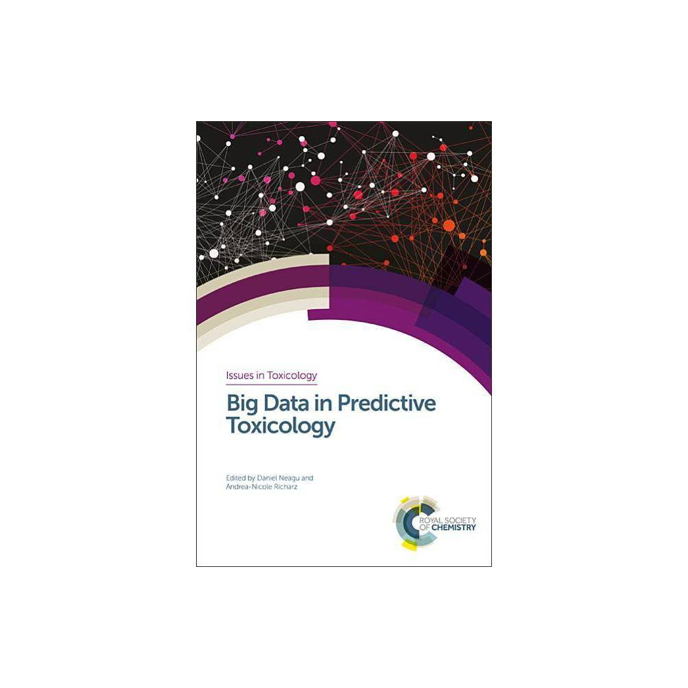 Big Data in Predictive Toxicology - (Issues in Toxicology) (Hardcover)