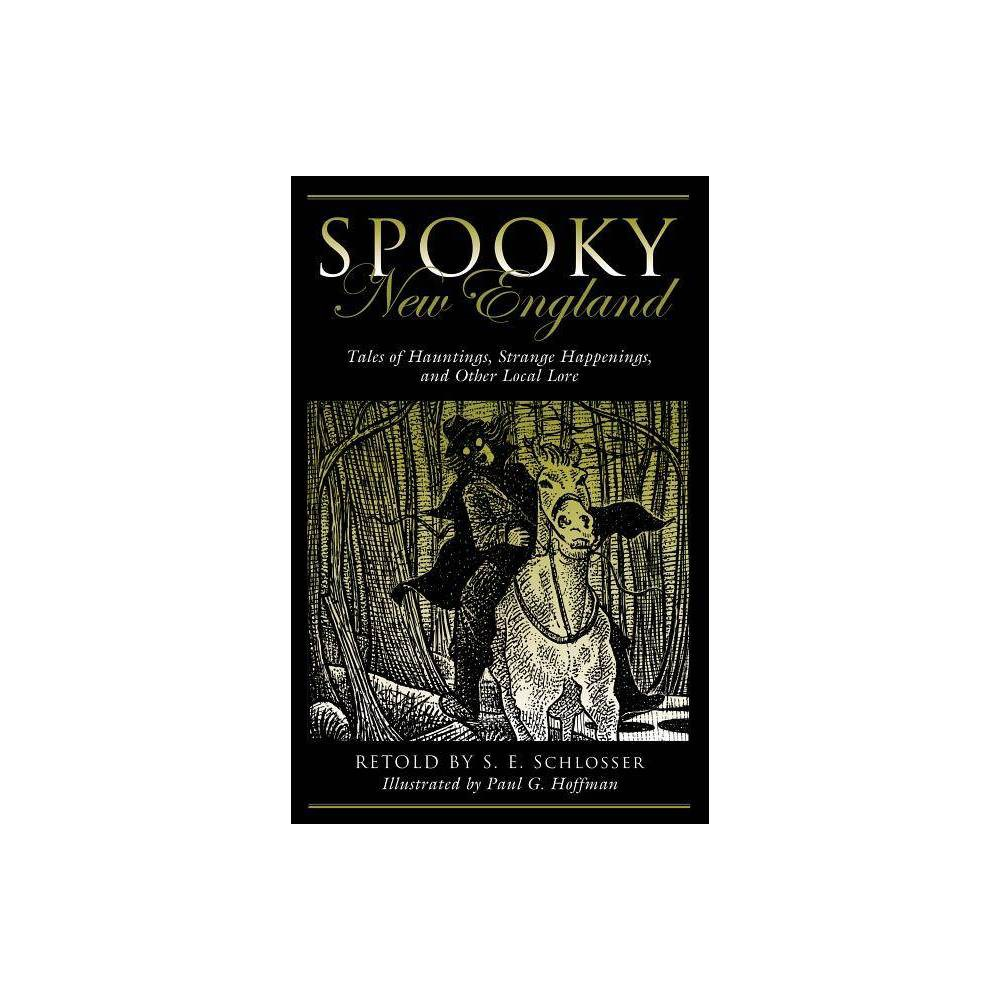Spooky New England 2nd Edition By S E Schlosser Paperback