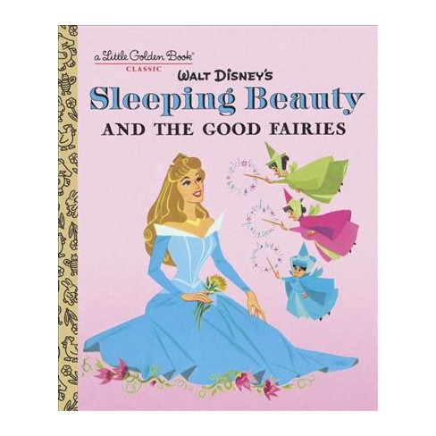 Sleeping Beauty and the Good Fairies (Disney Classic) - (Little Golden Book) (Hardcover) - image 1 of 1