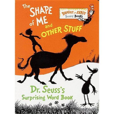 Shape Of Me And Other Stuff - by Dr. Seuss (Board Book)