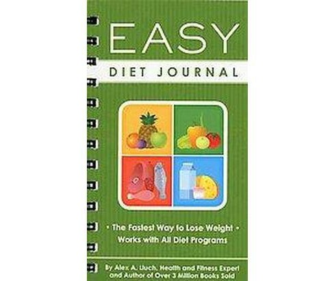 Easy Diet Journal : The Fastest Way to Lose Weight--Works with All Diet Programs (Paperback) (Alex A. - image 1 of 1