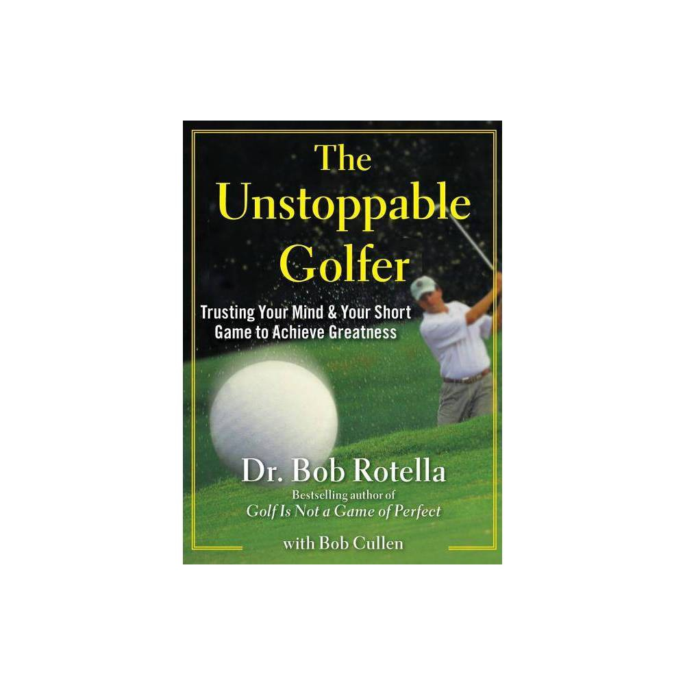 The Unstoppable Golfer By Bob Rotella Hardcover