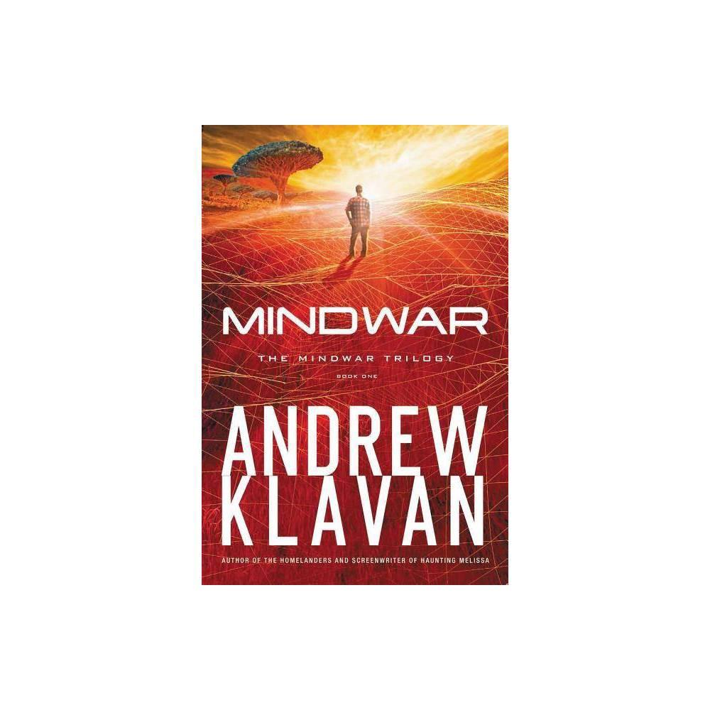 Mindwar - (Mindwar Trilogy) by Andrew Klavan (Hardcover)