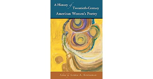 History of Twentieth-Century American Women's Poetry -  (Hardcover) - image 1 of 1