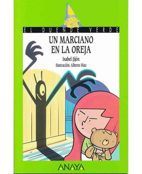 Un marciano en la oreja/ The Martian in Your Ear (Paperback) (Isabel Jijon) - image 1 of 1
