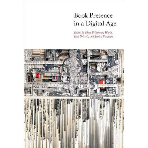 Book Presence in a Digital Age - (Paperback) - image 1 of 1