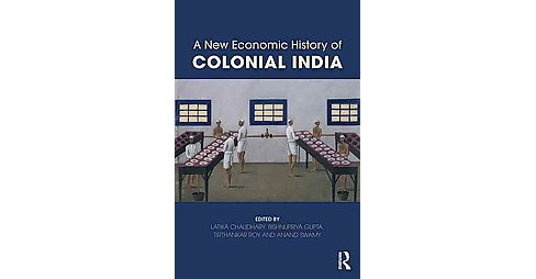 New Economic History of Colonial India (Paperback) - image 1 of 1