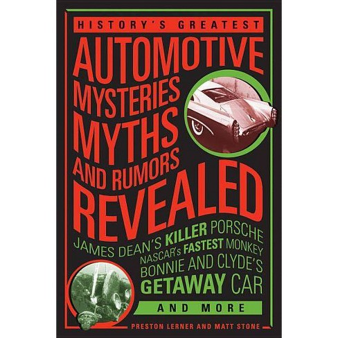 History's Greatest Automotive Mysteries, Myths, and Rumors Revealed - by  Matt Stone & Preston Lerner - image 1 of 1