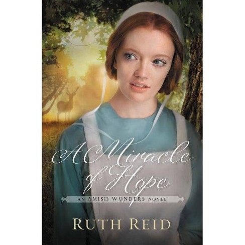 A Miracle of Hope - (Amish Wonders) by  Ruth Reid (Paperback) - image 1 of 1