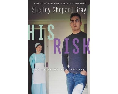 His Risk -  (Amish of Hart County) by Shelley Shepard Gray (Hardcover) - image 1 of 1