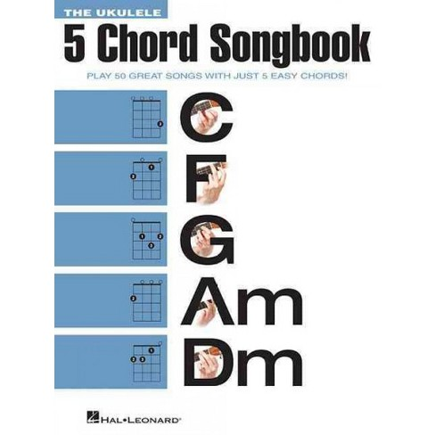 Ukulele 5 Chord Songbook Play 50 Great Songs With Just 5 Easy