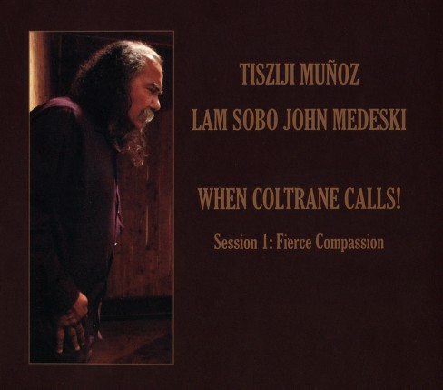 Tisziji munoz - When coltrane calls session 1:Fierce (CD) - image 1 of 1
