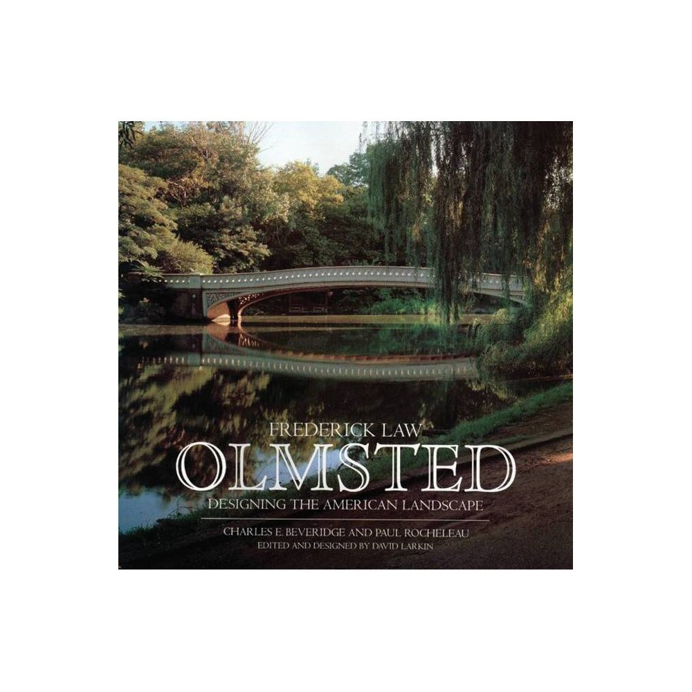 Frederick Law Olmsted By Charles E Beveridge Paul Rocheleau Hardcover