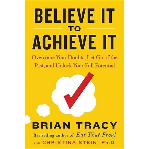 Believe It to Achieve It - by  Brian Tracy & Christina Stein (Hardcover) - image 1 of 1