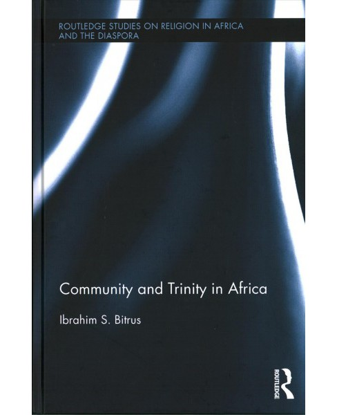 Community and Trinity in Africa (Hardcover) (Ibrahim S. Bitrus) - image 1 of 1